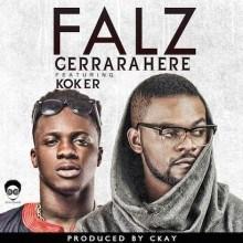 Falz - Gerrarahere ft. Koker