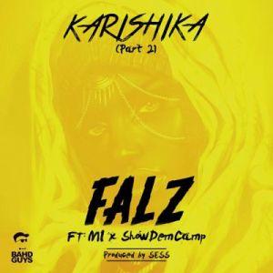 Falz - Karishika (PART 2) ft. M.I. & ShowDemCamp