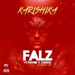 Falz - Karishika Ft. Phyno & Chigul (Prod. by Sess)