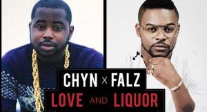"""Falz - """"Love and Liquor"""" x Chyn"""