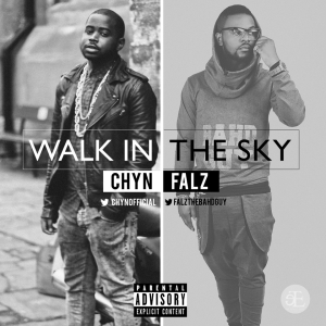 Falz - Walk In The Sky Ft. Chyn