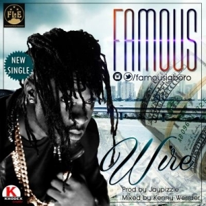 Famous - Wire (Prod. By Jay Pizzle)