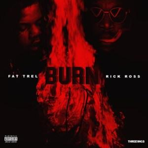 Rick Ross - Burn ft Fat Trel