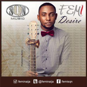 Femi Naija - Desire (Prod. by Mystro)
