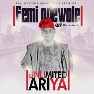 Femi Odewole - Unlimited Ariya