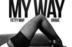 Fetty Wap - My Way (Remix) Ft. Drake, Future & Rick Ross