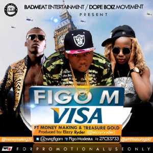 Figo M - Visa (Nkpofe) ft Making Money & Treasure Gold