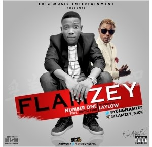 Flamezy - Number 1 ft.  Oriste Femi (Prod by Lay  Low)