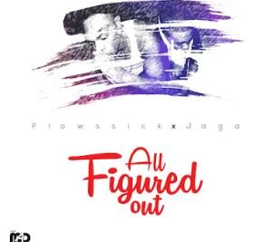 Flowssick - All Figured Out ft. Jaga