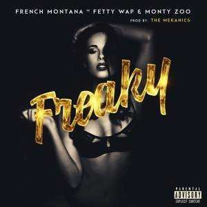 French Montana - Freaky Feat. Fetty Wap & Monty