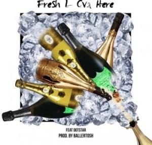 FreshL - Ova Here Ft. Dotstar