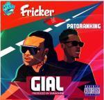Fricker - Gial ft Patoranking