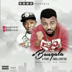 G-Point - Bangala Ft. Small Doctor