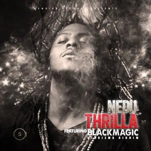 VIDEO: Nedu – Thrilla ft. BlackMagic