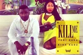Download Video: Yemi Rush - Kill Me ft Kida Kudz (Official)