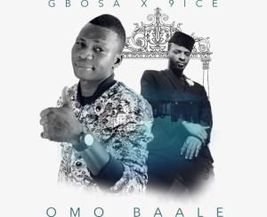 Gbosa - Omo Baale ft. 9ice