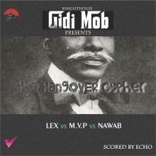 Gidimob - The Hangover Cypher ft. LEX, MVP & Nawab