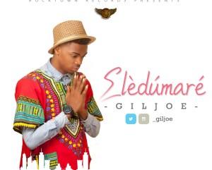 GilJoe - Eledumare (Prod. by GilJoe)