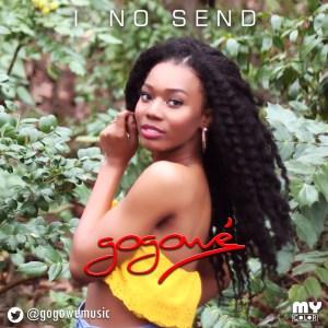 Gogowe - I No Send