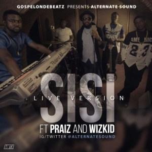 GospelOnDeBeatz - Sisi (Live Version) ft. Praiz & Wizkid