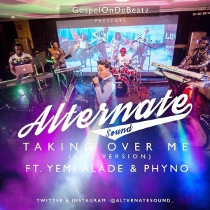 GospelOnDeBeatz - Taking Over Me ft. Yemi Alade & Phyno (Live Version)