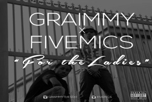 "Graimmy - ""For The Ladies"" x FiveMics"
