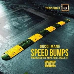 Gucci Mane - Speed Bumps