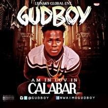 GudBoy - Am in Love in Calabar