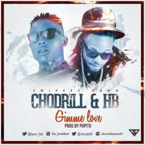 HB - Gimme Love Ft. Chodrill (Prod. By Popito)