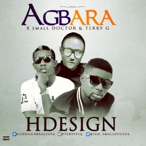 H Design - Agbara Ft. Terry G & Small Doctor