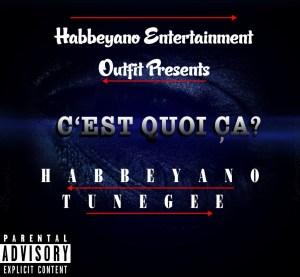 HabbeYano TuneGee - C'est Quoi ça