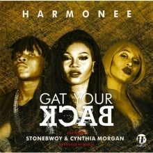 Harmonee - Gat Your Back ft. Stonebwoy & Cynthia Morgan