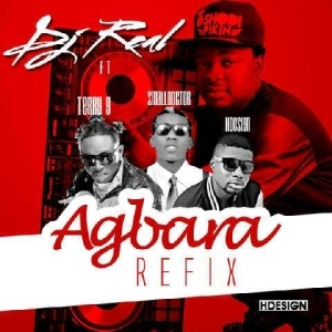 Hdesign - Agbara (DJ Real Refix) Ft. Terry G & Small Doctor