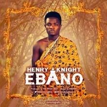 Henry Knight - Ebano (Prod. TeeMode)