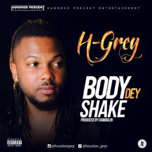 Houston Grey - Body Dey Shake