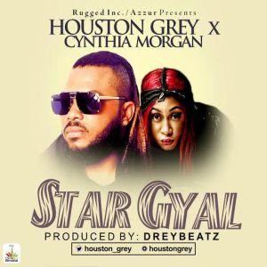 Houston Grey - Star Gyal Ft. Cynthia Morgan