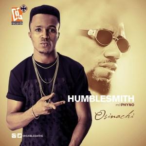 Humblesmith - Osinachi ft. Phyno