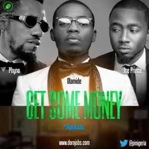 "Ice Prince - ""Get Some Money (Digital Jobs)"" & Phyno & Olamide"