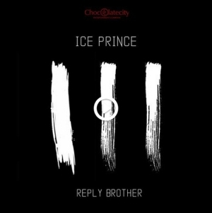 Ice Prince - Reply Brother