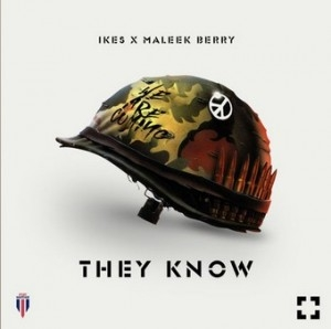 Ikes - They Know (Wan Mo) Ft. Maleek Berry