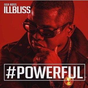 #Powerful BY IllBliss