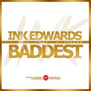 Ink Edwards - Baddest 2.0 Ft. M.I Abaga, Pasuma & Falz (Snippet)