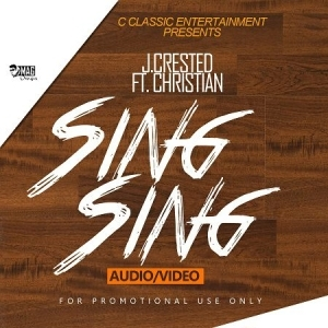 J. Crested - Sing Sing Ft. Christian