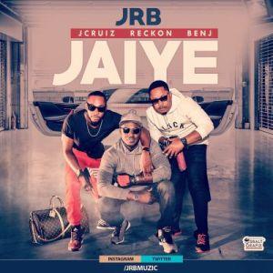 JRB - Jaiye (Prod. By D'Tunes)