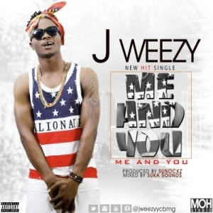 J Weezy - Me And You