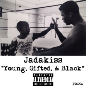 Jadakiss - (Freestyle) Young, Gifted & Black