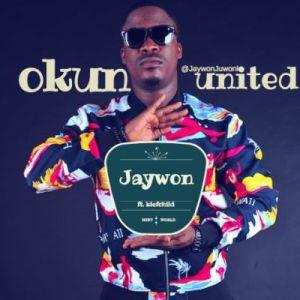 Jaywon - Okun United Ft. Klefchild