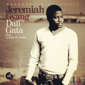 Jeremiah Gyang - Dan Gata (Royalty) ft Lyrical Dr.Smith
