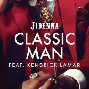 Jidenna - Classic Man (Remix) Ft. Kendrick Lamar (Free)