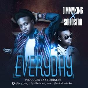 JimmyKing - Everyday Ft. Solidstar (Prod. by Killertunes)